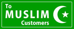 TO MUSLIM Customers ムスリムのお客様へ